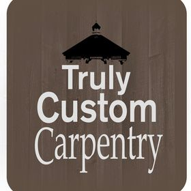Truly Custom Carpentry