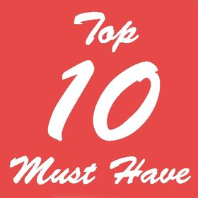 Top 10 Must Have
