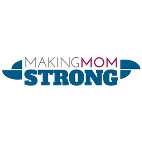 Making Mom Strong