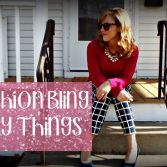 Fashion, Bling, and Other Girly Things