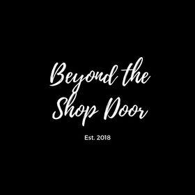 Beyond The Shop Door