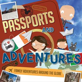 Passports and Adventures   Family Travel With Young Kids