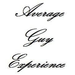 Average Guy Experience