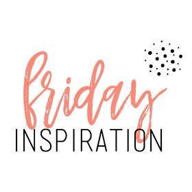friday inspiration