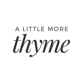 A Little More Thyme