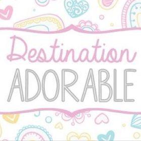 Destination Adorable