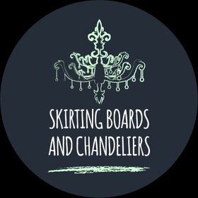 Skirting Boards and Chandeliers