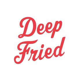 Deep Fried Advertising
