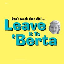Leave It to 'Berta