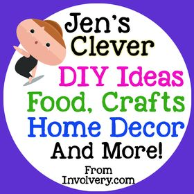 Jen's Clever DIY Ideas-Food, Home Decor, Crafts, Recipes & Gifts