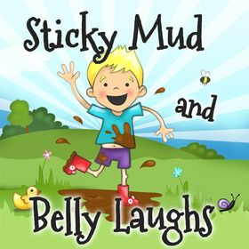 Sticky Mud and Belly Laughs