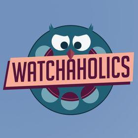 Watchaholics