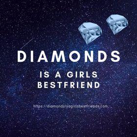 Diamonds is a Girls Bestfriend