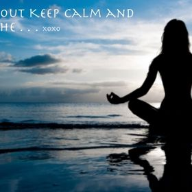 Chill Out Keep Calm and Breathe
