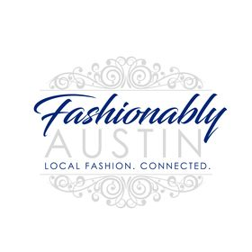 Fashionably Austin ~ Local Fashion. Connected.