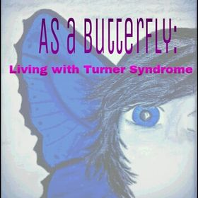 As a Butterfly: Living with Turner Syndrome