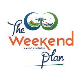 The Weekend Plan (A Mafatlal Initiative)