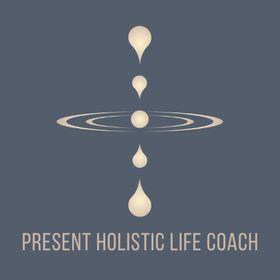 Present Holistic Life Coach
