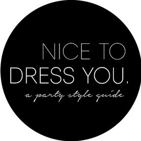 NICE TO DRESS YOU a party style guide