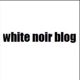 White Noir Blog