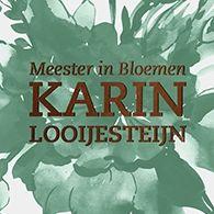 Meester in Bloemen Karin Looijesteijn