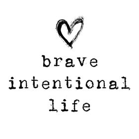 Brave Intentional Life