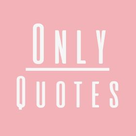 Only Quotes