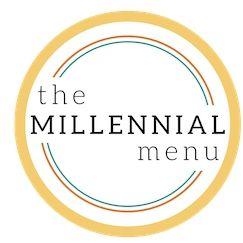 The Millennial Menu