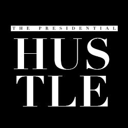 Presidential Hustle