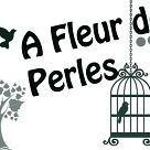A FLEUR DE PERLES