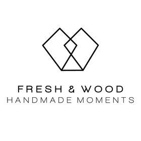 Fresh and Wood