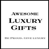 Awesome Luxury Gifts