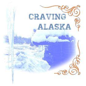 Craving Alaska