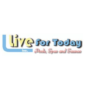 Live For Today Pools & Spas Inc.
