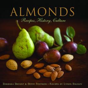 Almonds - Recipes, History, Culture