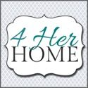 4 Her Home