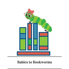 Babies to Bookworms
