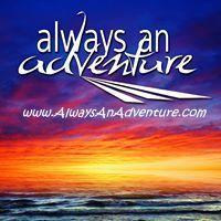 Always an Adventure