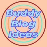 Buddy Blog Ideas