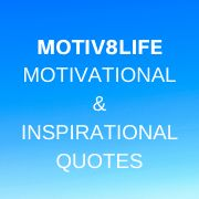 Motiv8Life - Motivational & Inspirational Quotes For Life