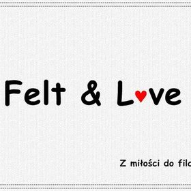 Felt And Love