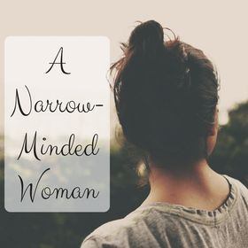 A Narrow-Minded Woman