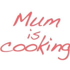 Mum is cooking