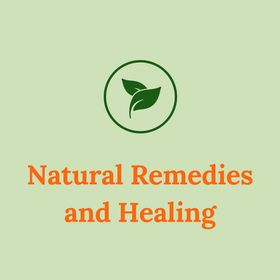 Natural Remedies and Healing