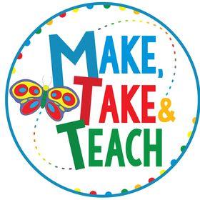 Make, Take and Teach