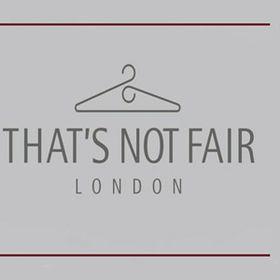 That's Not Fair London