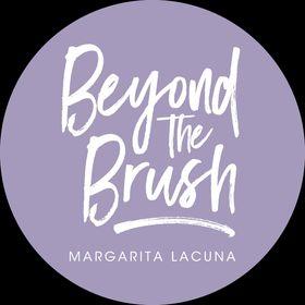 Beyond The Brush - Margarita Lacuna