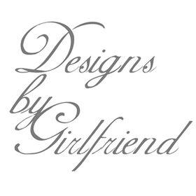 Designs by Girlfriend