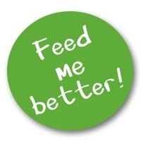 Feed me better