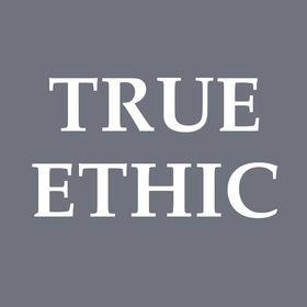 TRUE ETHIC